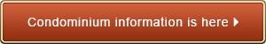 Condominium information is here